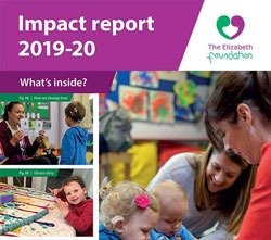 The Elizabeth Foundation Impact Report 2019-20